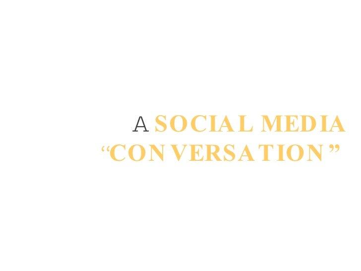 """A  SOCIAL MEDIA  """" CONVERSATION"""""""
