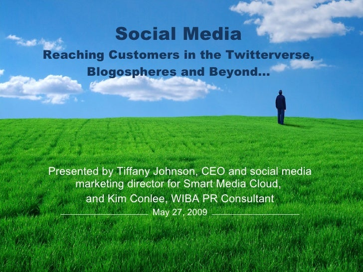 Social Media Reaching Customers in the Twitterverse, Blogospheres and Beyond... Presented by Tiffany Johnson, CEO and soci...