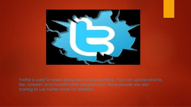 Twitter is used to tweet about any and everything. You can upload photos like, retweet, and favorite other peoples post. M...