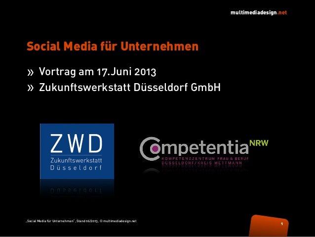 "multimediadesign.net ""Social Media für Unternehmen"", Stand 06/2013, © multimediadesign.net Social Media für Unternehmen 1 ..."
