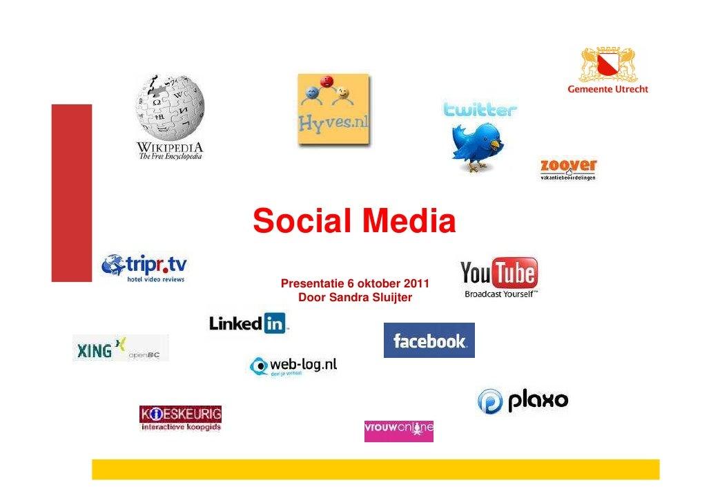 Social Media Presentatie 6 oktober 2011    Door Sandra Sluijter