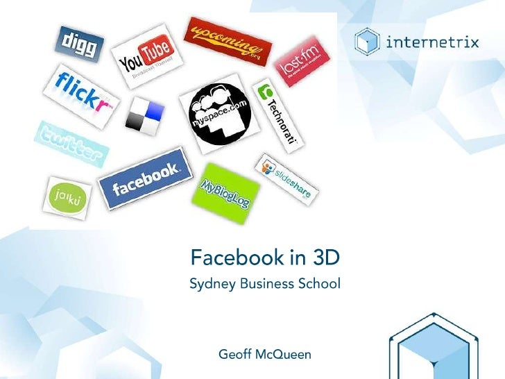 Facebook in 3DSydney Business SchoolGeoff McQueen<br />
