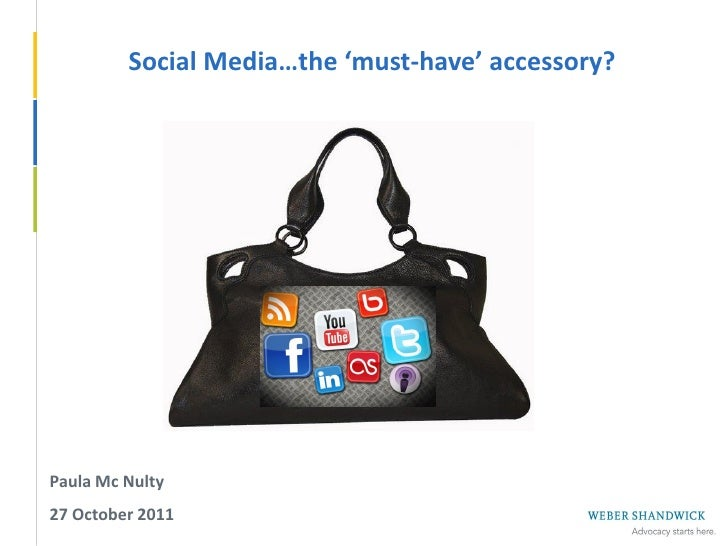 Social Media…the 'must-have' accessory?Paula Mc Nulty27 October 2011