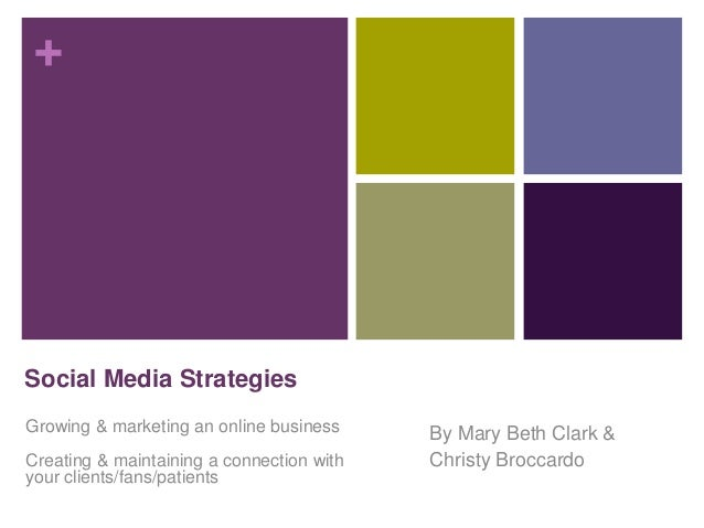 + By Mary Beth Clark & Christy Broccardo Social Media Strategies Growing & marketing an online business Creating & maintai...