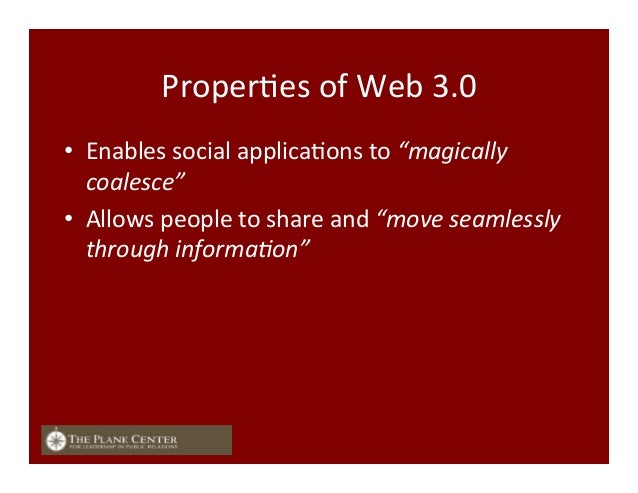 """ProperFes  of  Web  3.0   • Enables  social  applicaFons  to  """"magically   coalesce""""   • Allows  p..."""