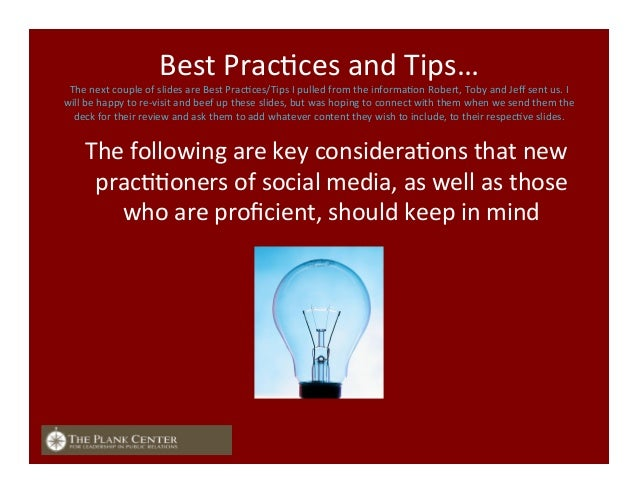 Best  PracFces  and  Tips…   The  next  couple  of  slides  are  Best  PracFces/Tips  I  pulled...