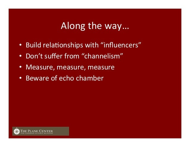 """Along  the  way…   • Build  relaFonships  with  """"influencers""""   • Don't  suffer  from  """"channelism""""  ..."""