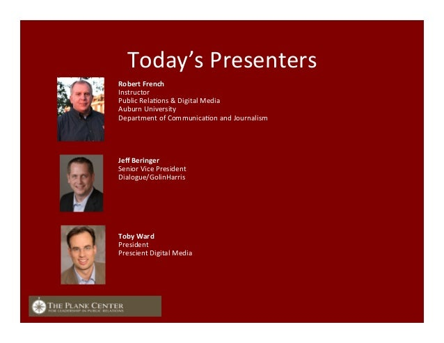 Today's  Presenters   Robert  French   Instructor   Public  RelaFons  &  Digital  Media   Auburn  Un...