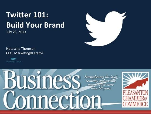 Confidential MarketingXLerator    Twi%er  101:     Build  Your  Brand   July  23,  2013         Na...