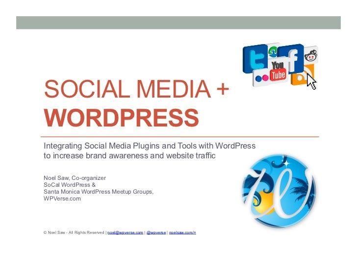 SOCIAL MEDIA +WORDPRESSIntegrating Social Media Plugins and Tools with WordPressto increase brand awareness and website tr...