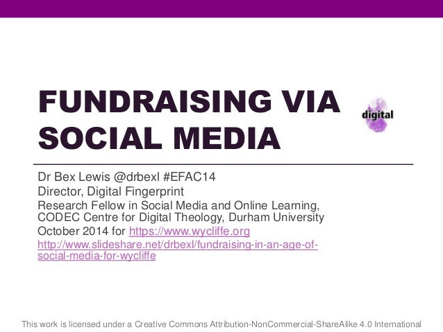 FUNDRAISING VIA  SOCIAL MEDIA  Dr Bex Lewis @drbexl #EFAC14  Director, Digital Fingerprint  Research Fellow in Social Medi...