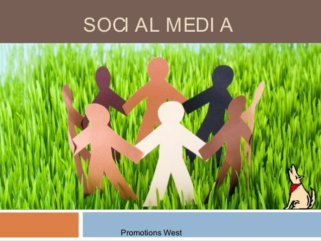 SOCI AL MEDI A   Promotions West
