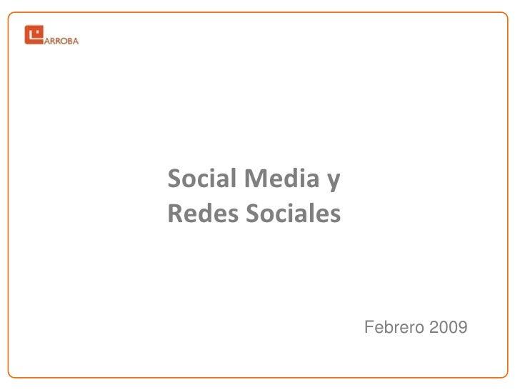 Social Media y Redes Sociales                    Febrero 2009
