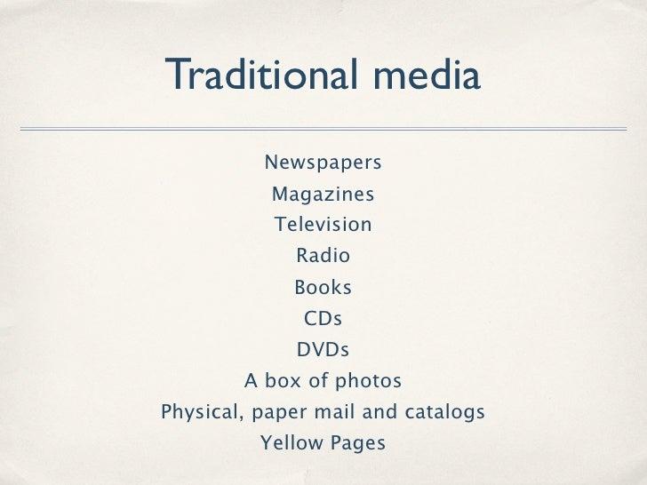 Traditional media           Newspapers            Magazines            Television              Radio              Books   ...