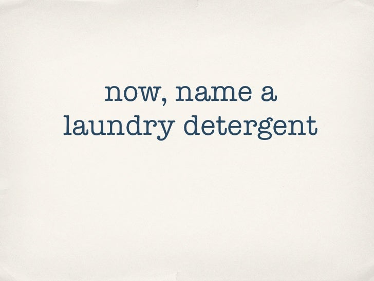 now, name a laundry detergent