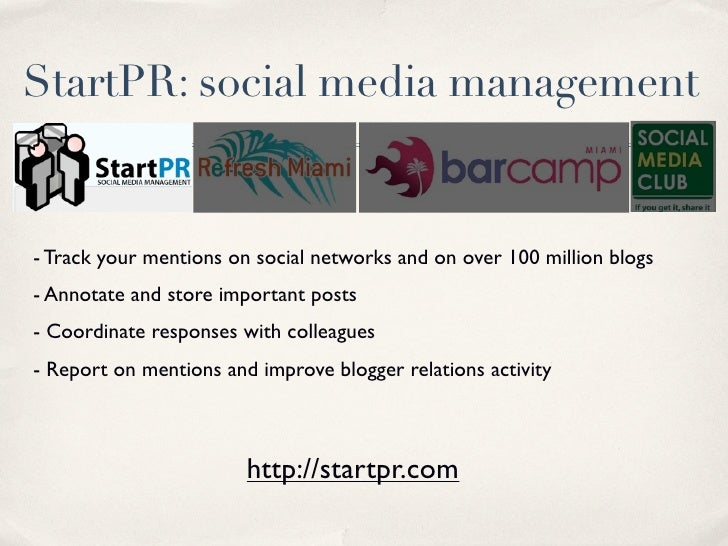 StartPR: social media management   - Track your mentions on social networks and on over 100 million blogs - Annotate and s...