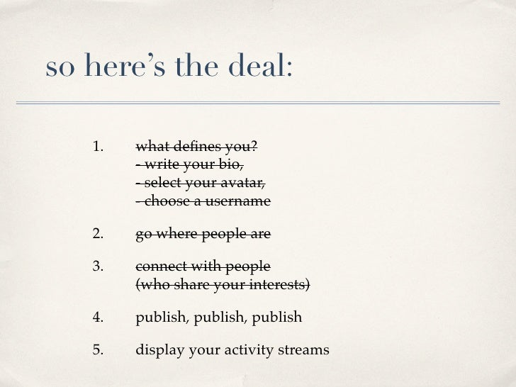 so here's the deal:     1.   what defines you?         - write your bio,         - select your avatar,         - choose a u...