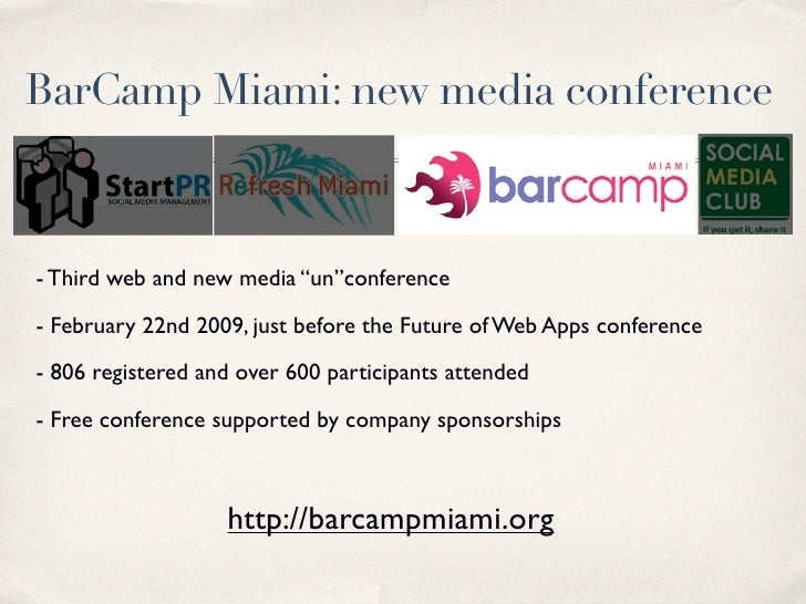 """BarCamp Miami: new media conference    - Third web and new media """"un""""conference  - February 22nd 2009, just before the Fut..."""