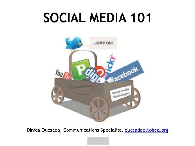 SOCIAL MEDIA 101Dinica Quesada, Communications Specialist, quesadad@ohea.org