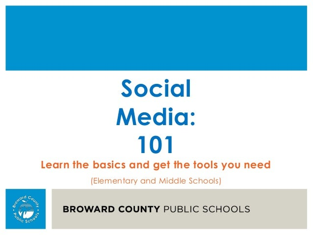 Social Media: 101 Learn the basics and get the tools you need (Elementary and Middle Schools)