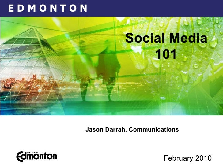 February 2010   Jason Darrah, Communications  Social Media 101
