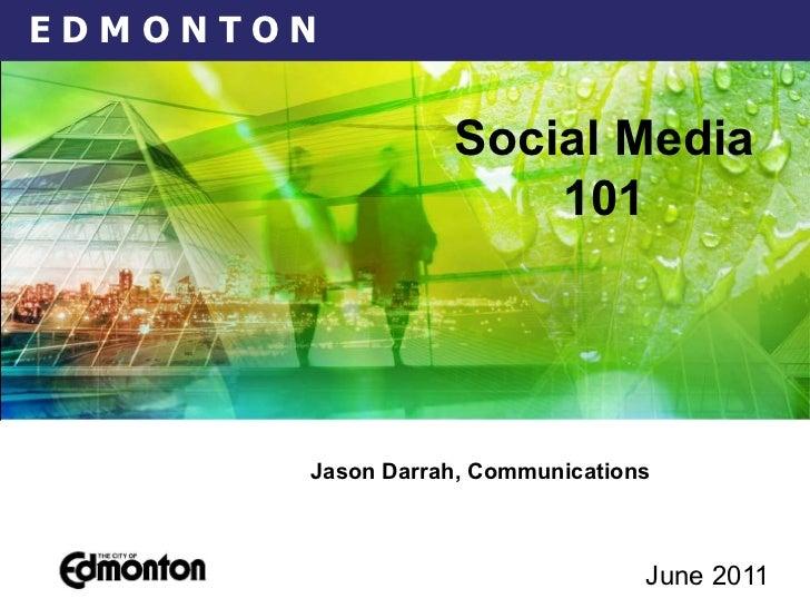 June 2011   Jason Darrah, Communications  Social Media 101