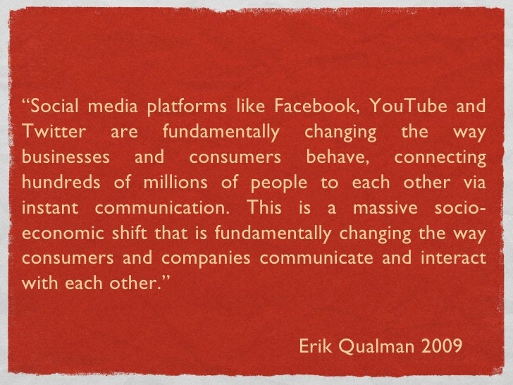""""""" Social media platforms like Facebook, YouTube and Twitter are fundamentally changing the way businesses and consumers be..."""