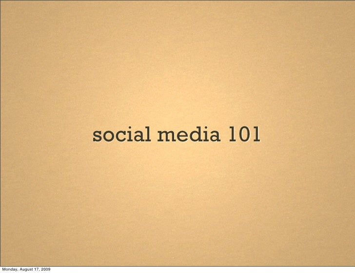 social media 101     Monday, August 17, 2009