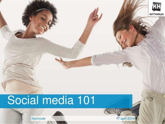 Social media 101 Nyenrode 17 april 2014