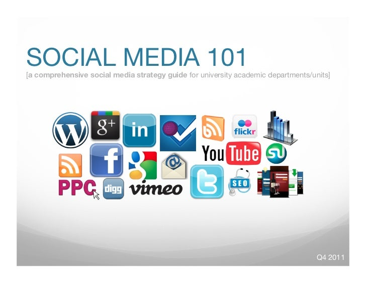 SOCIAL MEDIA 101[a comprehensive social media strategy guide for university academic departments/units]                   ...