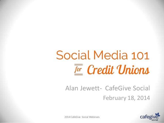 Alan Jewett- CafeGive Social February 18, 2014 2014 CafeGive Social Webinars
