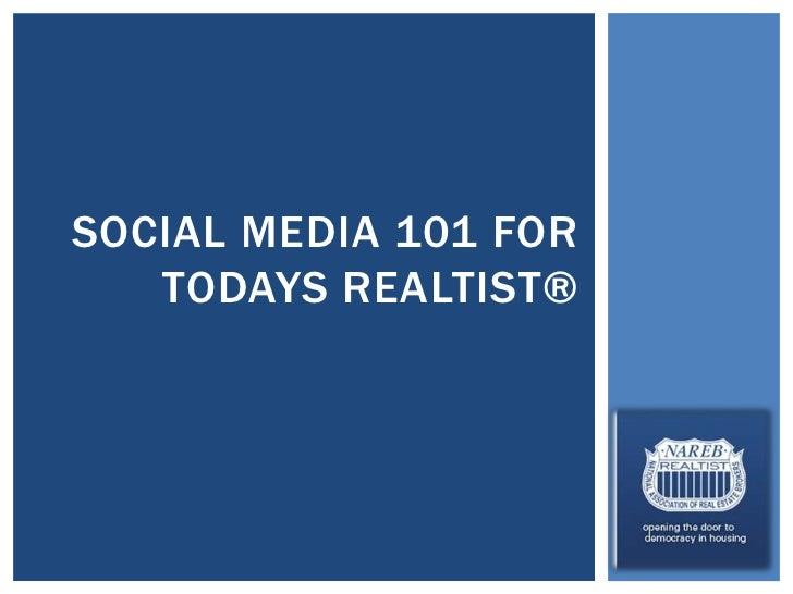 SOCIAL MEDIA 101 FOR   TODAYS REALTIST®