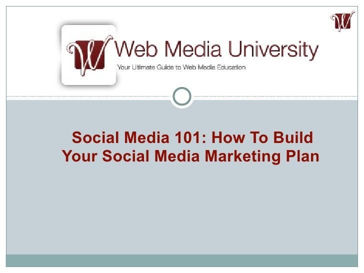Social Media 101: How To Build Your Social Media Marketing Plan