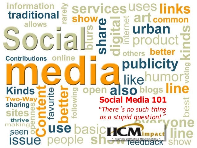 """Social Media 101 """"There's no such thing as a stupid question!"""""""