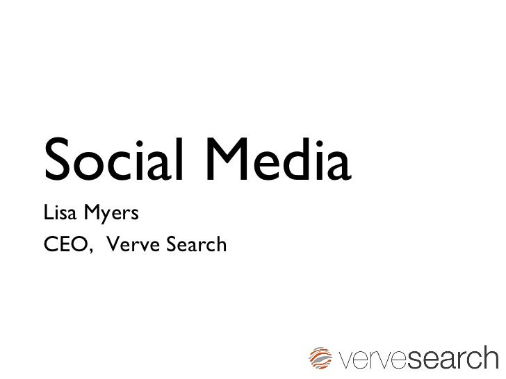 Social Media  Lisa Myers  CEO,  Verve Search