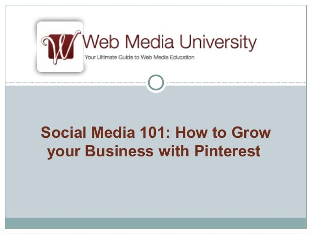 Social Media 101: How to Grow your Business with Pinterest