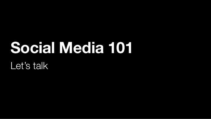 Social Media 101 Let's talk