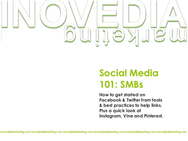 Social Media101: SMBsHow to get started onFacebook & Twitter from tools& best practices to help links.Plus a quick look at...
