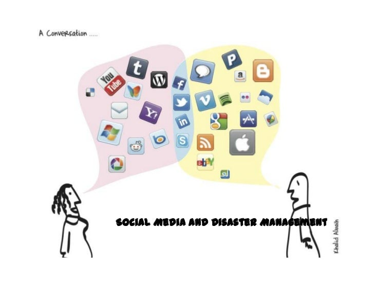Social Media and Disaster Management<br />