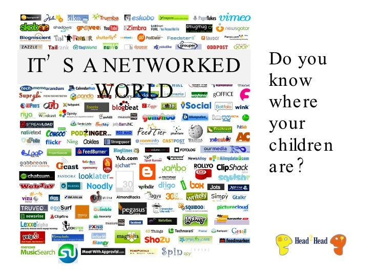Do you know where your children are? IT'S A NETWORKED WORLD