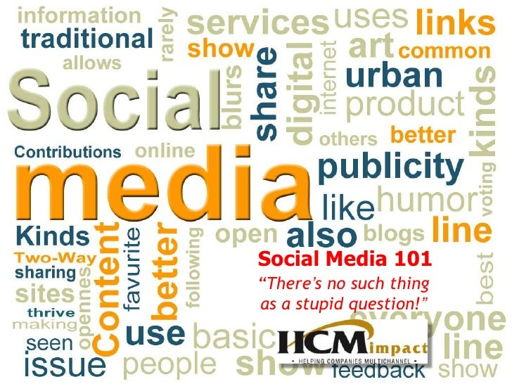 """Social Media 101<br />""""There's no such thing as a stupid question!""""<br />"""
