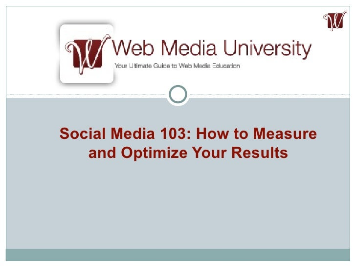 Social Media 103: How to Measure and Optimize Your Results