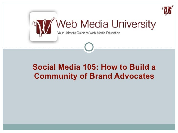 Social Media 105: How to Build a Community of Brand Advocates