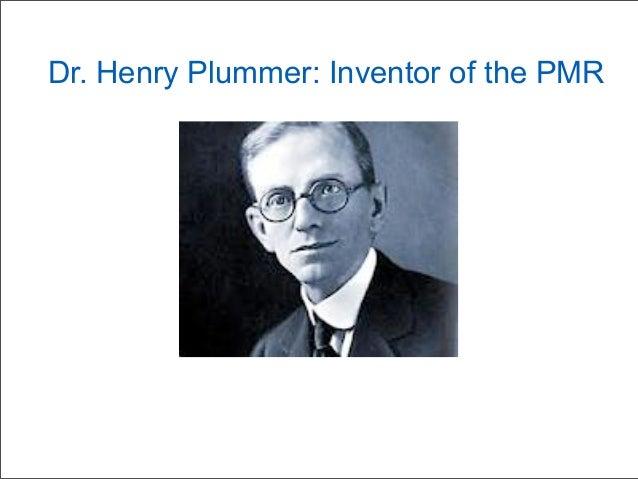 Dr. Henry Plummer: Inventor of the PMR