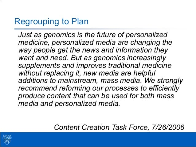 Regrouping to PlanJust as genomics is the future of personalizedmedicine, personalized media are changing theway people ge...
