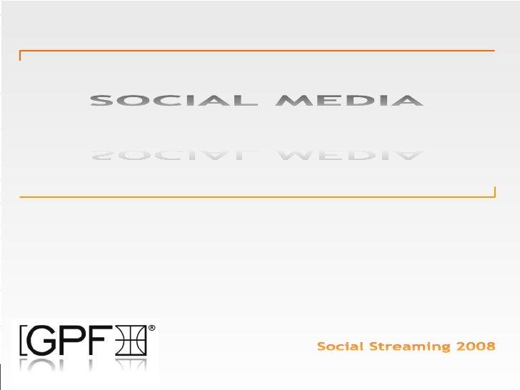 Social Streaming 2008 SOCIAL MEDIA SOCIAL MEDIA