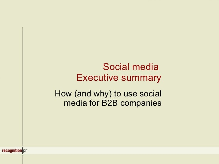 Social media  Executive summary How (and why) to use social media for B2B companies