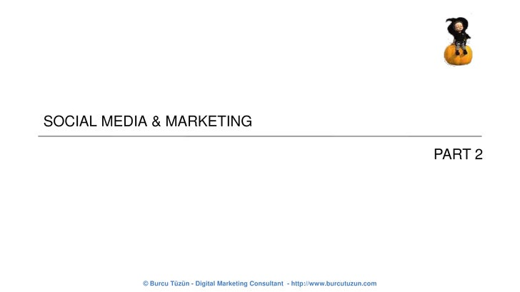 SOCIAL MEDIA & MARKETING<br />PART 2<br />