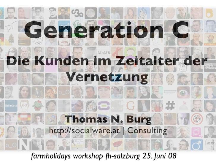 Generation C Die Kunden im Zeitalter der        Vernetzung               Thomas N. Burg         http://socialware.at | Con...