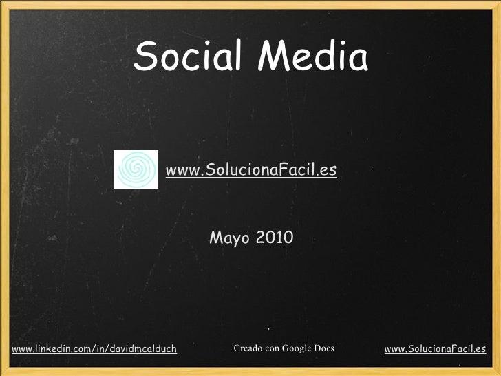 Social Media                              www.SolucionaFacil.es                                    Mayo 2010www.linkedin.c...